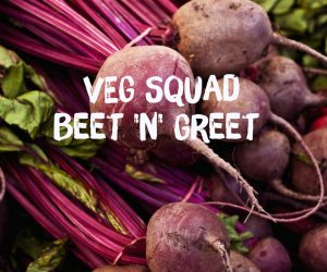 "Join the VEG Squad at our ""Beet and Greet"" @ VEG Squad member's home near W. 65th and State Line Road"