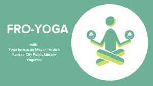 FRO-YOGA! Keep cool & calm for a good cause! @ Kansas City Public Library Plaza Branch & Yogurtini across the courtyard